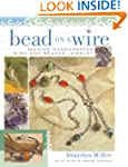 Bead on a Wire: Making Handcrafted Wi...