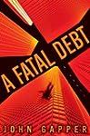 A Fatal Debt: A Novel