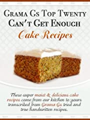 Grama G's Top Twenty Can't Get Enough Cake Recipes