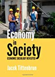 img - for Economy in Society: Economic Sociology Revisited book / textbook / text book