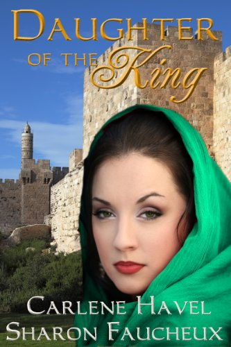 Book: Daughter of the King by Carlene Havel & Sharon Faucheux