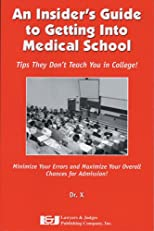 An Insider's Guide to Getting Into Medical School
