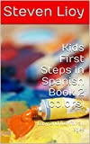 img - for First Steps in Learning Spanish (Easy Spanish book that makes learning fun!): Beginners Spanish Colors (First Steps Beginners Spanish 2) book / textbook / text book