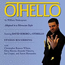 Othello Adapted in a Moroccan Style Audiobook by William Shakespeare, David Serero Narrated by David Serero, Christopher Romero Wilson, Elena Barone, Amanda Vilanova, Ian Cooper, Aaron Hernandez