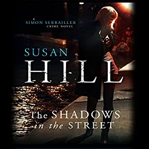 Shadows in the Street: Simon Serrailler 5 | [Susan Hill]