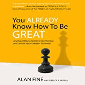You Already Know How to be Great: A Simple Way to Remove Interference and Unlock Your Greatest Potential | [Alan Fine, Rebecca Merril]