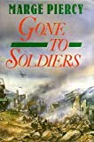 Gone to Soldiers: A Novel of the Second World War (0718127978) by Piercy, Marge