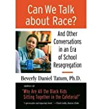img - for [ { { Can We Talk about Race?: And Other Conversations in an Era of School Resegregation } } ] By Tatum, Beverly Daniel( Author ) on Apr-01-2008 [ Paperback ] book / textbook / text book