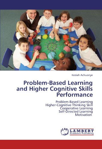 Problem-Based Learning and Higher Cognitive Skills Performance: Problem-Based Learning  Higher-Cognitive Thinking Skill  Cooperative Learning  Self-Directed Learning  Motivation