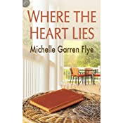 Where the Heart Lies | [Michelle Garren Flye]