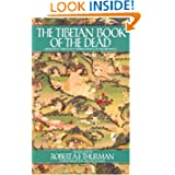 The Tibetan Book of the Dead: The Great Book of Natural Liberation Through Understanding in the Between