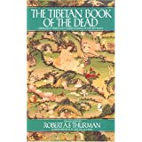 The Tibetan Book of the Dead: The Great Book of Natural Liberation Through Understanding in the Between ~ Karma-gliṅ-pa