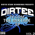 DirteeTV.com Vol. 2 EP [Explicit]