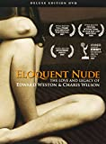 Eloquent Nude The Love and Legacy of Edward Weston & Charis Wilson