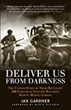 img - for Deliver Us From Darkness: The Untold Story of Third Battalion 506 Parachute Infantry Regiment during Market Garden (General Military) book / textbook / text book