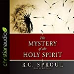 The Mystery of the Holy Spirit | R.C. Sproul