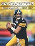 img - for Roethlisberger: Pittsburgh's Own Big Ben book / textbook / text book