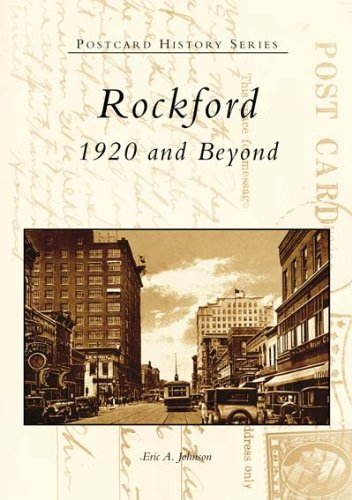 Rockford:  1920 and Beyond   (IL)  (Postcard History  Series)