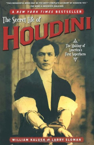 The Secret Life of Houdini: The Making of America's First Superhero, Larry 'Ratso' Sloman