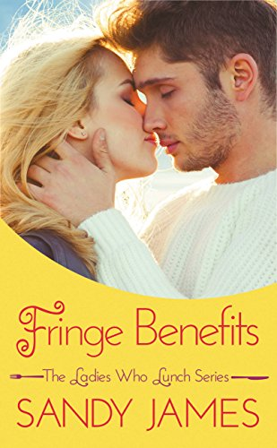 Fringe Benefits (The Ladies Who Lunch)