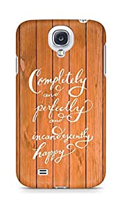 AMEZ completely and perfectly and incandescently happy Back Cover For Samsung Galaxy S4