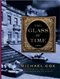 The Glass of Time: A Novel (1400159768) by Cox, Michael