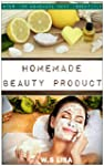 Homemade Beauty Products: Over 100 Or...