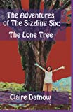 The Adventures of The Sizzling Six:: The Lone Tree