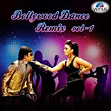 Bollywood Dance Rimix Vol . 1 (Original Motion Picture Soundtrack)