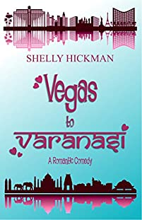 (FREE on 10/21) Vegas To Varanasi by Shelly Hickman - http://eBooksHabit.com