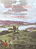 Johnson and Boswell in Scotland: A Journey to the Hebrides (0300052103) by Rogers, Pat