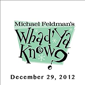 Whad'Ya Know?, Andrew O' Hagan and Amy Chua, December 29, 2012 Radio/TV Program