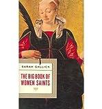 img - for [(The Big Book of Women Saints )] [Author: Sarah Gallick] [Mar-2007] book / textbook / text book