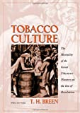 Tobacco Culture: The Mentality of the Great Tidewater Planters on the Eve of Revolution.