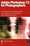 Martin Evening Adobe Photoshop 7.0 for Photographers: A professional image editor's guide to the creative use of Photoshop for the Macintosh and PC