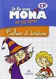Je lis avec Mona et ses amis CP : Cahier d'écriture