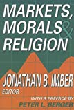 img - for Markets, Morals, and Religion book / textbook / text book