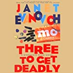 Three to Get Deadly (       ABRIDGED) by Janet Evanovich Narrated by Lori Petty