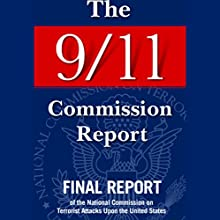 The 9/11 Commission Report: Final Report of the National Commission on Terrorist Attacks Audiobook by National Commission on Terrorist Attacks Narrated by Ken Borgers, Sal Giangrasso, Charlton Griffin, Mark Moran, Todd Mundt