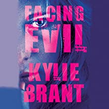 Facing Evil: Circle of Evil, Book 3 (       UNABRIDGED) by Kylie Brant Narrated by Kate Zane