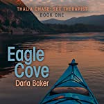 Eagle Cove: Thalia Chase: Sex Therapist, Book One | Darla Baker