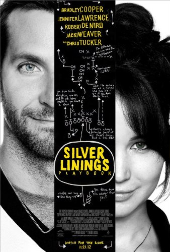 Silver Linings Playbook (Directed by David O. Russell) - Life doesn't always go according to plan. Pat Solatano (Bradley Cooper) has lost everything -- his house, his job, and his wife. He now finds himself living back with his mother (Jacki Weaver) and father (Robert DeNiro) after spending eight months is a state institution on a plea bargain. Pat is determined to rebuild his life, remain positive and reunite with his wife, despite the challenging circumstances of their separation. All Pat's parents want is for him to get back on his feet-and to share their family's obsession with the Philadelphia Eagles football team. When Pat meets Tiffany (Jennifer Lawrence), a mysterious girl with problems of her own, things get complicated. Tiffany offers to help Pat reconnect with his wife, but only if he'll do something very important for her in return. As their deal plays out, an unexpected bond begins to form between them, and silver linings appear in both of their lives.