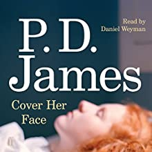 Cover Her Face (       UNABRIDGED) by P. D. James Narrated by Daniel Weyman