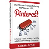 PINTEREST: How To Market Your Business With Pinterest (Give Your Marketing A Digital Edge - Volume 6)