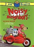 Noisy Neighbors (I Am Reading)