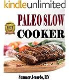 Paleo Slow Cooker: Crockpot Chicken Recipes & More: Crockpot Chicken Recipes & More (Paleo Slow Cooker, Crockpot Chicken Recipes)