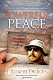 img - for Powerful Peace: A Navy SEAL's Lessons on Peace from a Lifetime at War book / textbook / text book