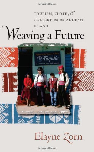 Weaving a Future: Tourism, Cloth, and Culture on an Andean Island