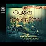Curse of the Spider King: The Berinfell Prophecies Series, Book 1 (       UNABRIDGED) by Wayne Thomas Batson, Christopher Hopper Narrated by Greg Whalen