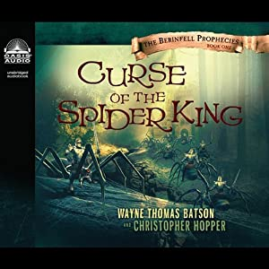 Curse of the Spider King: The Berinfell Prophecies Series, Book 1 | [Wayne Thomas Batson, Christopher Hopper]
